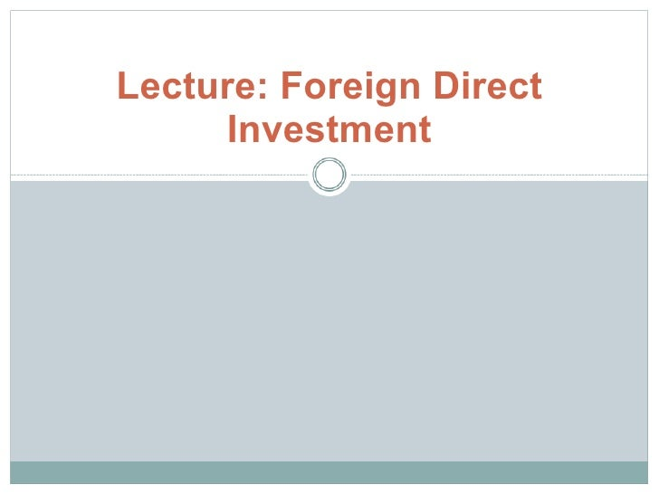 Lecture: Foreign Direct Investment