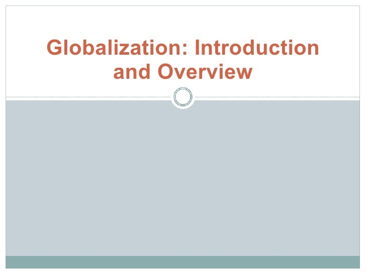 Globalization: Introduction and Overview