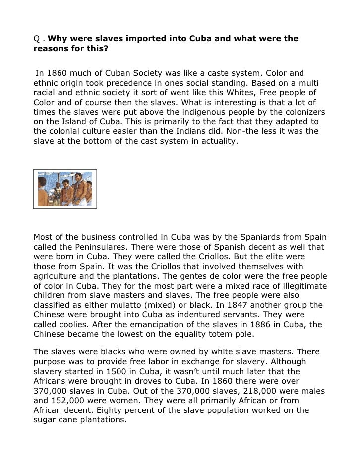 Q . Why were slaves imported into Cuba and what were the reasons for this?    In 1860 much of Cuban Society was like a cas...