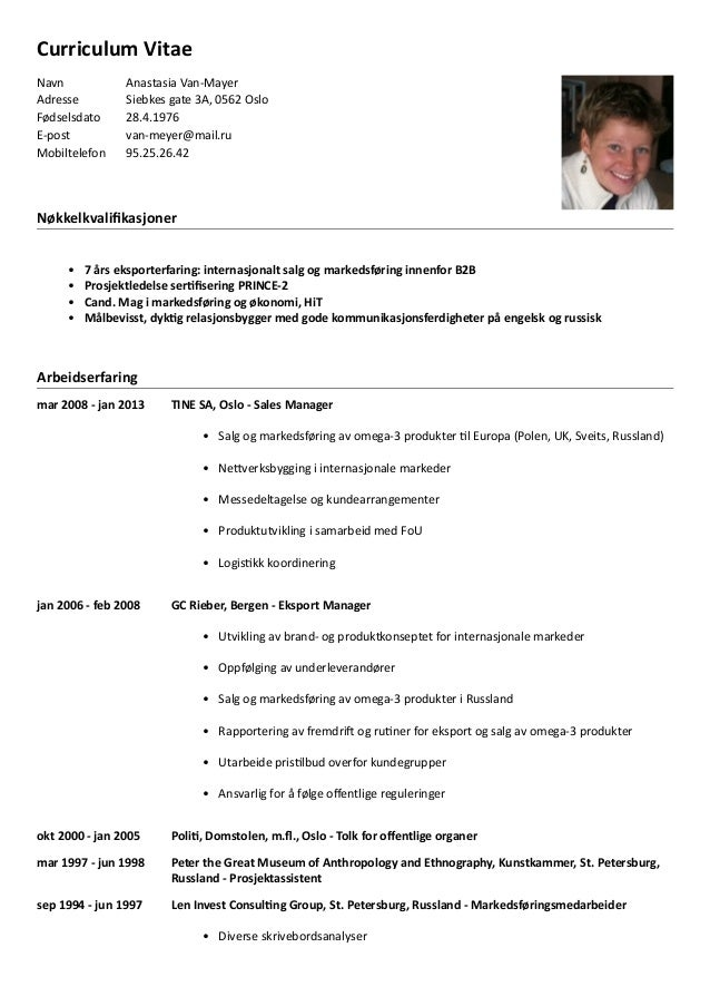 Curriculum Vitae Navn Anastasia Van-Mayer Adresse Siebkes gate 3A, 0562 Oslo Fødselsdato 28.4.1976 E-post van-meyer@mail.r...