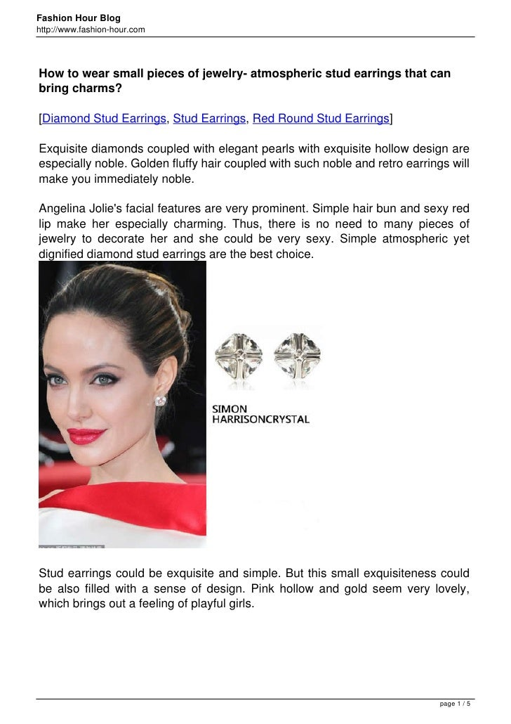 Fashion Hour Bloghttp://www.fashion-hour.comHow to wear small pieces of jewelry- atmospheric stud earrings that canbring c...