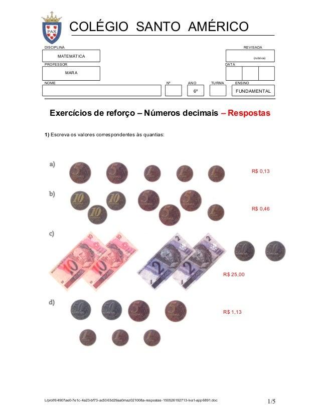DISCIPLINA REVISADA MATEMÁTICA (rubrica) PROFESSOR DATA MARA NOME Nº ANO TURMA ENSINO 6º FUNDAMENTAL Exercícios de reforço...
