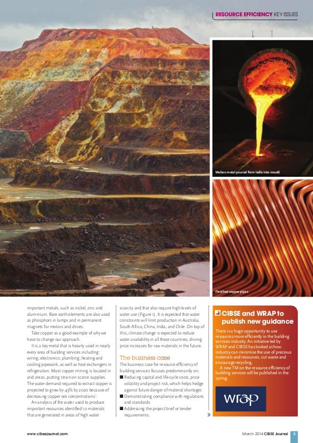 March 2014 CIBSE Journalwww.cibsejournal.com 5 important metals, such as nickel, zinc and aluminium. Rare earth elements a...