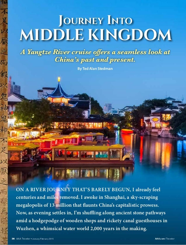 36 AAA Traveler • January/February 2015	 AAA.com/Traveler Journey Into MIDDLE KINGDOM A Yangtze River cruise offers a seam...