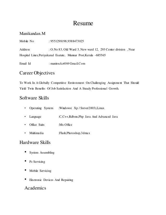 Resume Manikandan.M Mobile No : 9551298198,9388473025 Address : O.No 83, Old Ward 3, New ward 12, 293 Center division , Ne...