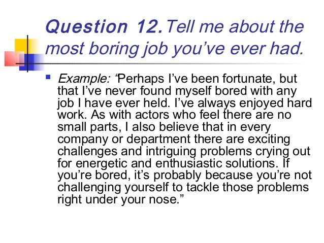 Superb Question 12.Tell Me About The Most Boring Job Youu0027ve Ever Had.