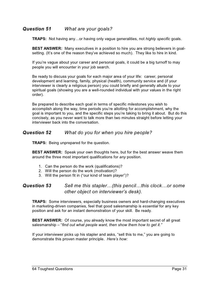 64 interview questions General guidelines in answering interview questions everyone is nervous on  interviews if you simply allow yourself to feel nervous, you'll do much better.
