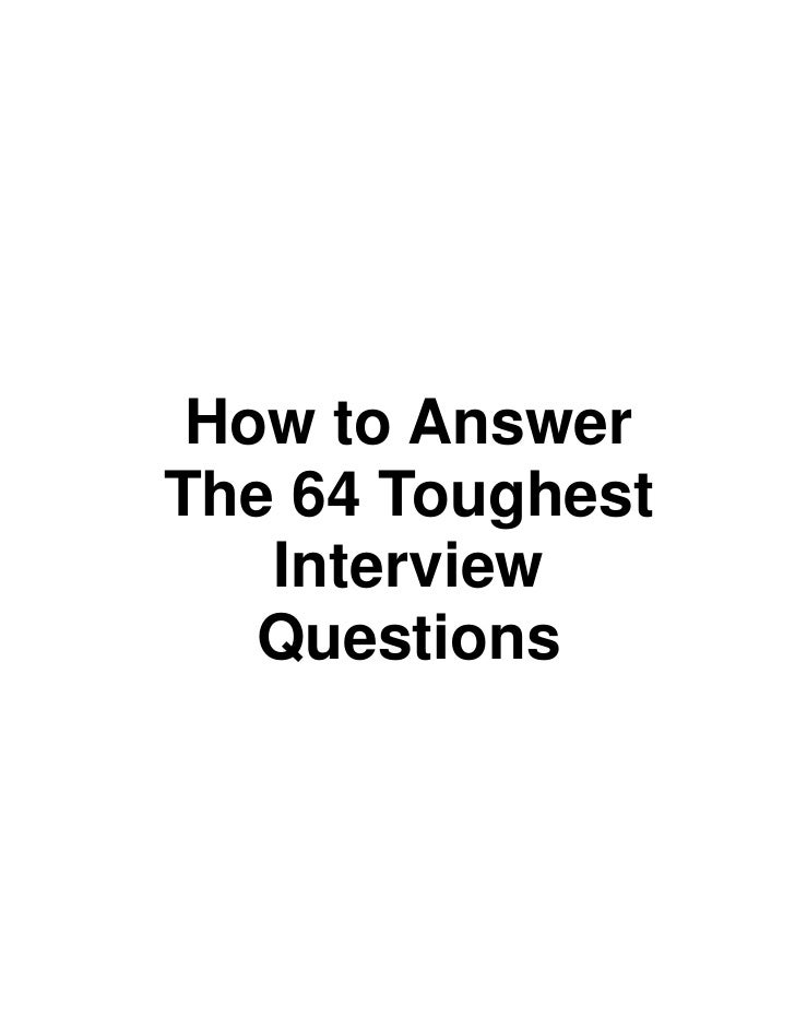 How to Answer The 64 Toughest    Interview    Questions