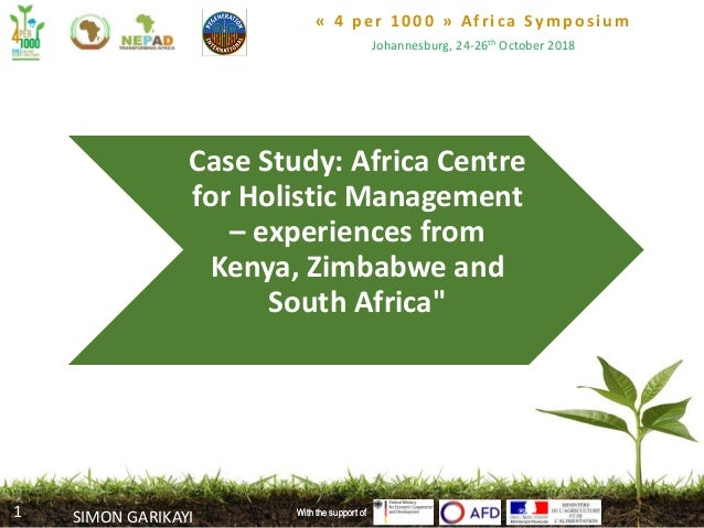 « 4 per 1000 » Africa Symposium Johannesburg, 24-26th October 2018 With the support of Case Study: Africa Centre for Holis...