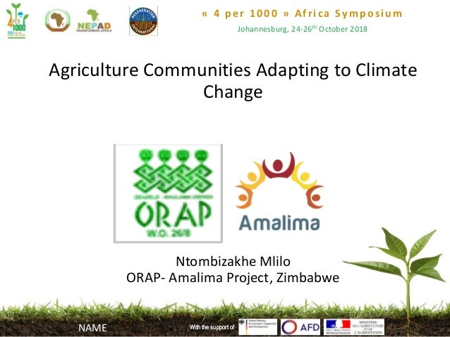« 4 per 1000 » Africa Symposium Johannesburg, 24-26th October 2018 With the support of Agriculture Communities Adapting to...