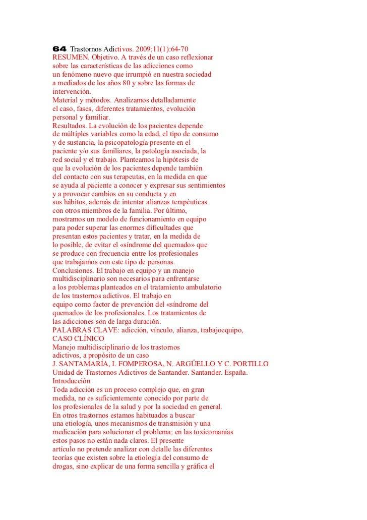 64 Trastornos Adictivos. 2009;11(1):64-70RESUMEN. Objetivo. A través de un caso reflexionarsobre las características de la...
