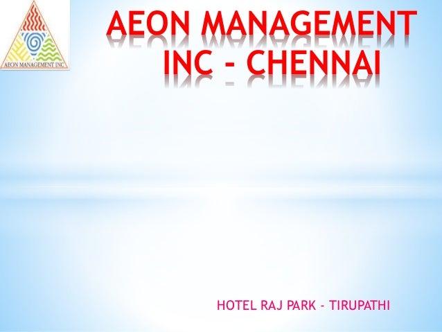 HOTEL RAJ PARK - TIRUPATHI AEON MANAGEMENT INC - CHENNAI