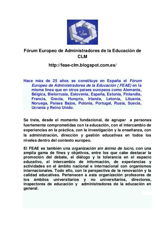 Fórum Europeo de Administradores de la Educación de CLM http://feae-clm.blogspot.com.es/ Hace más de 25 años se constituye...