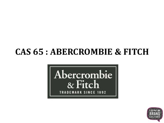 CAS 65 : ABERCROMBIE & FITCH