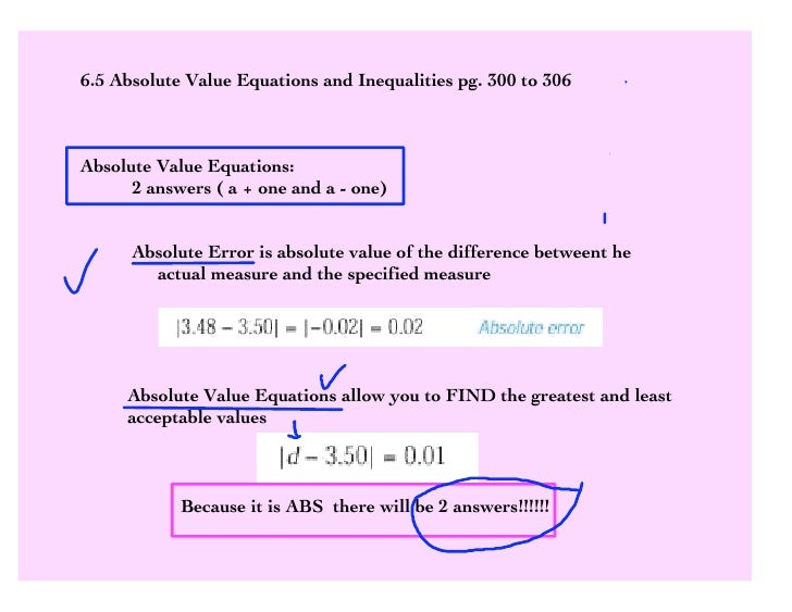 6.5 Absolute Value Equations and Inequalities pg. 300 to 306    Absolute Value Equations:       2 answers ( a + one and a ...