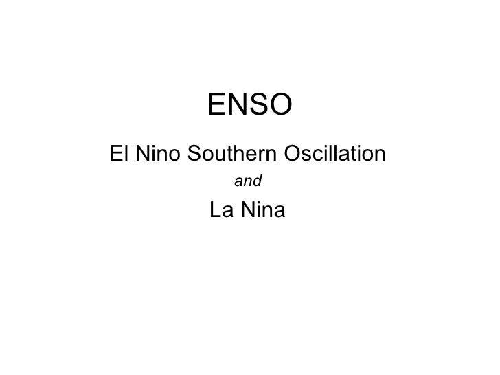 ENSO El Nino Southern Oscillation             and           La Nina