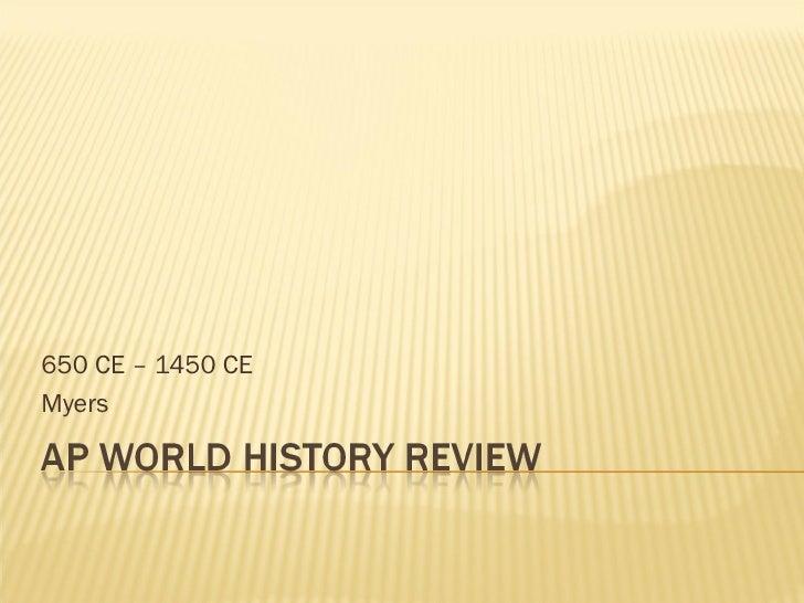 650 CE – 1450 CEMyers