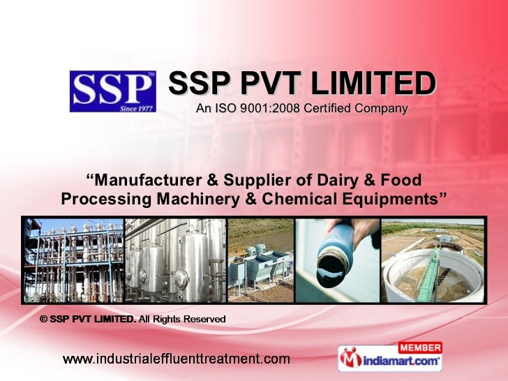 """SSP PVT LIMITED An ISO 9001:2008 Certified Company """" Manufacturer & Supplier of Dairy & Food Processing Machinery & Chemic..."""