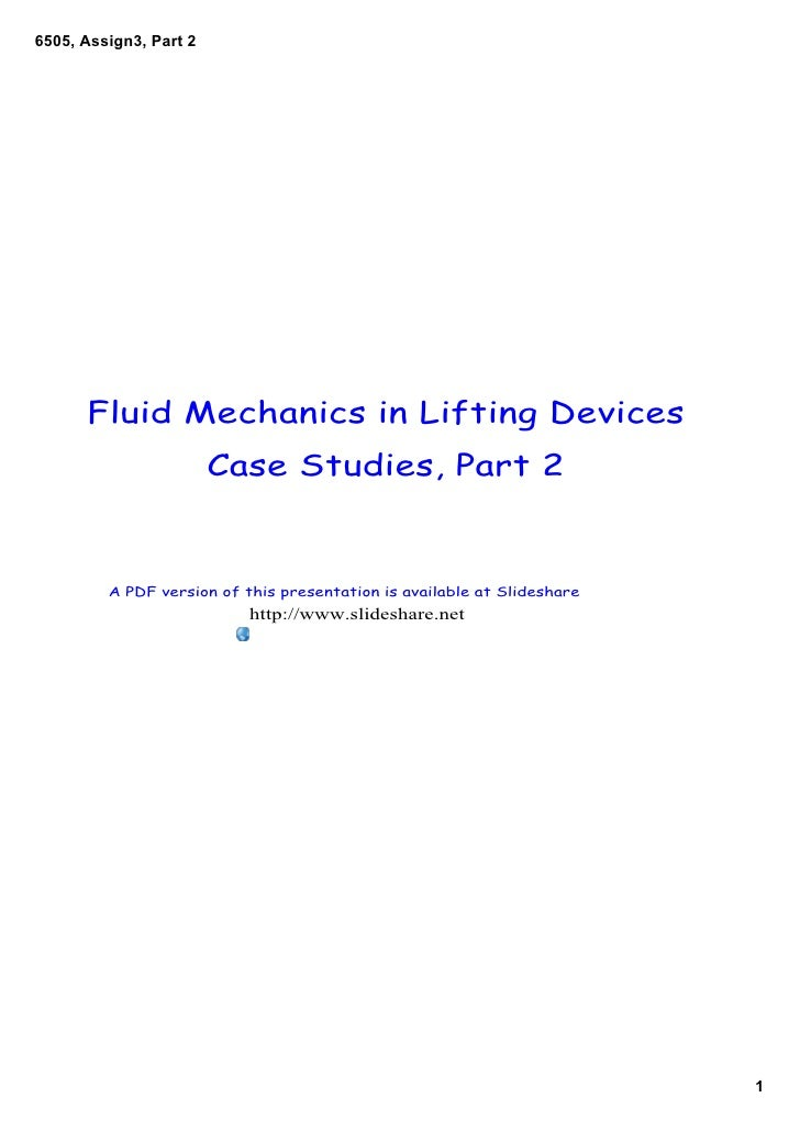 6505, Assign3, Part 2      Fluid Mechanics in Lifting Devices                        Case Studies, Part 2         A PDF ve...