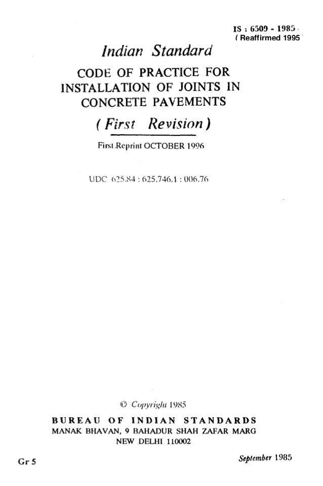 Cr5 IS : 6500 - 1985~ Indian Standard CODEOF PRACTICE FOR 1NSTALLATION OF JOINTS IN CONCRETE PAVEMENTS ( f%-s~ Revision ) ...