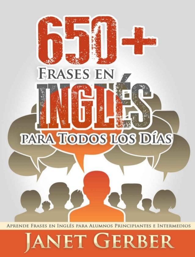 650+Fraseseninglésparatodos losdías Aprende frases en inglés para alumnos principiantes e intermedios Escrito por Ja...