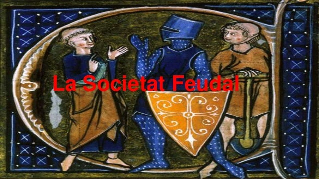 La Societat Feudal