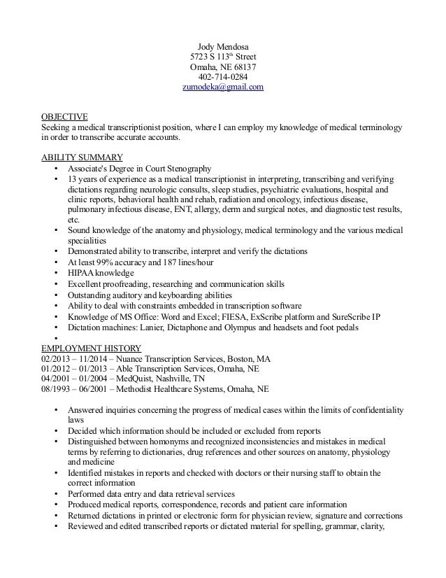 Jody's Medical Transcriptionist Resume. Jody Mendosa 5723 S 113th Street  Omaha, NE 68137 402-714-0284 zumodeka ...