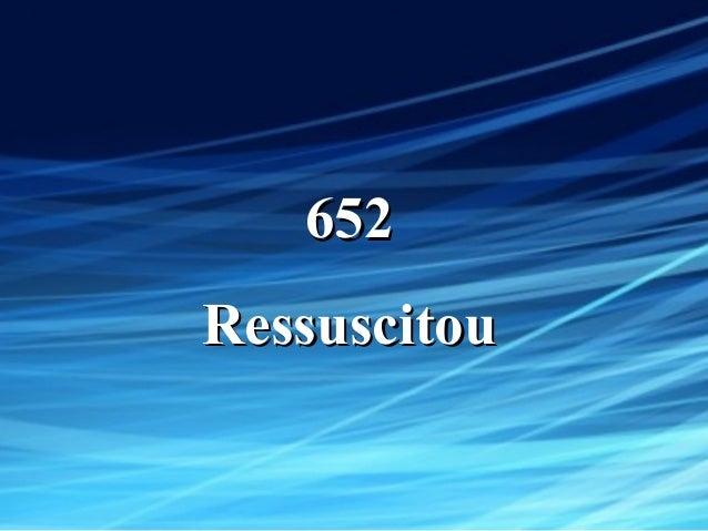 652652 RessuscitouRessuscitou