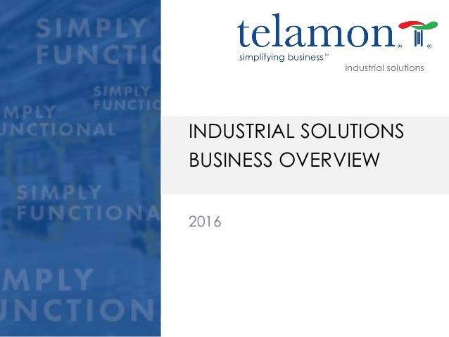 2016 INDUSTRIAL SOLUTIONS BUSINESS OVERVIEW