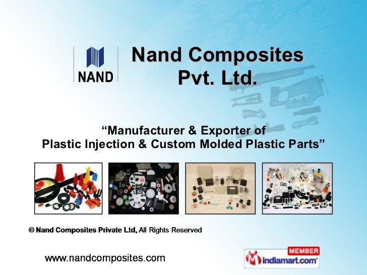 """ Manufacturer & Exporter of Plastic Injection & Custom Molded Plastic Parts"" Nand Composites Pvt. Ltd."