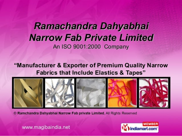"""Ramachandra Dahyabhai    Narrow Fab Private Limited            An ISO 9001:2000 Company""""Manufacturer & Exporter of Premium..."""