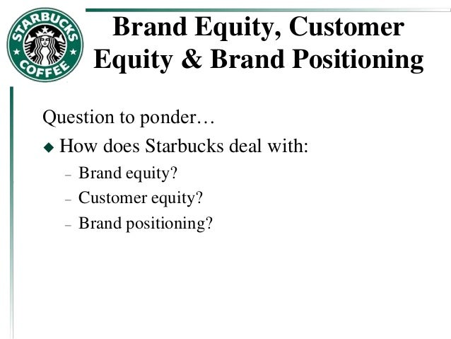 strategic marketing a case study of starbucks brand equity