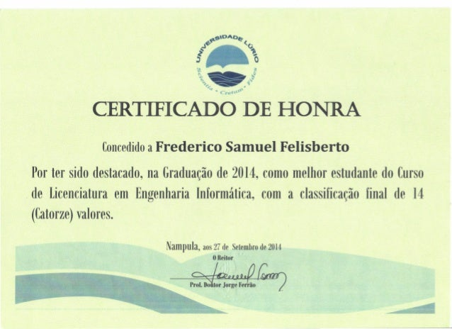 ~5'DA()~ .l~~(~ i  j o iI) 41 ••ti CERTIFICADO DE HONRA Concedido a Frederico Samuel Felisberto Por ter sido destacado, na...
