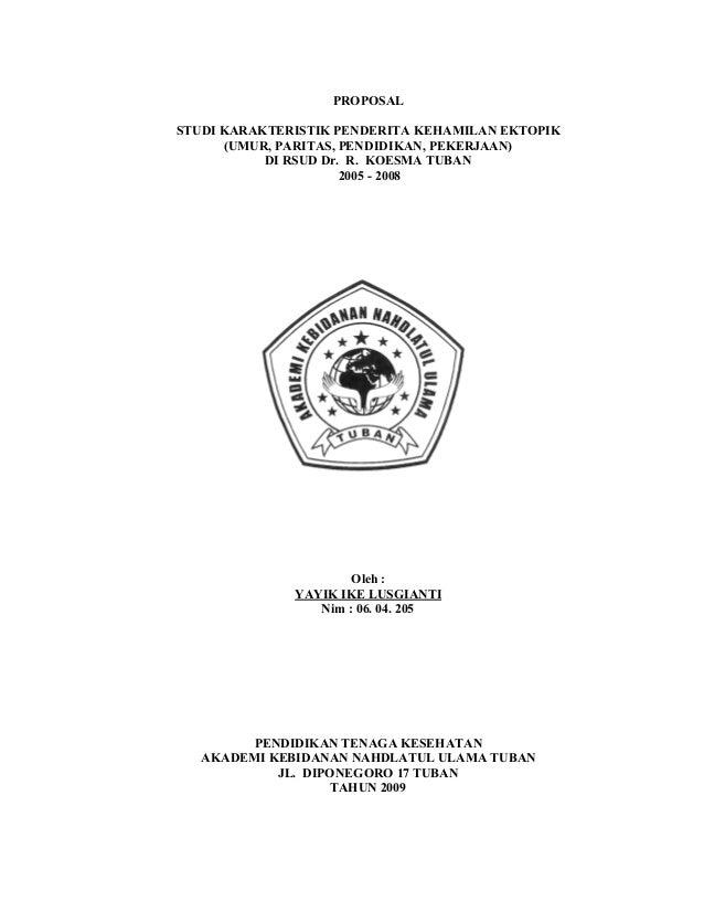 PROPOSAL STUDI KARAKTERISTIK PENDERITA KEHAMILAN EKTOPIK (UMUR, PARITAS, PENDIDIKAN, PEKERJAAN) DI RSUD Dr. R. KOESMA TUBA...