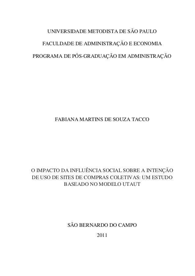 UNIVERSIDADE METODISTA DE SÃO PAULO FACULDADE DE ADMINISTRAÇÃO E ECONOMIA PROGRAMA DE PÓS-GRADUAÇÃO EM ADMINISTRAÇÃO FABIA...