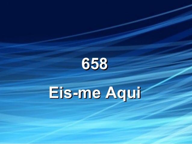 658658 Eis-me AquiEis-me Aqui