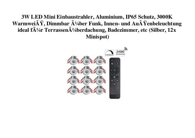 3W LED Mini Einbaustrahler, Aluminium, IP65 Schutz, 3000K Warmweiß, Dimmbar über Funk, Innen- und Außenbeleuchtung idea...