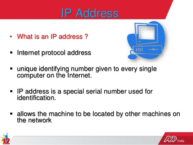 India IP Address • What is an IP address ?  Internet protocol address  unique identifying number given to every single c...