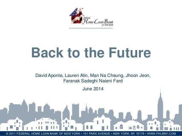 FEDERAL HOME LOAN BANK OF NEW YORK© 2011 FEDERAL HOME LOAN BANK OF NEW YORK • 101 PARK AVENUE • NEW YORK, NY 10178 • WWW.F...