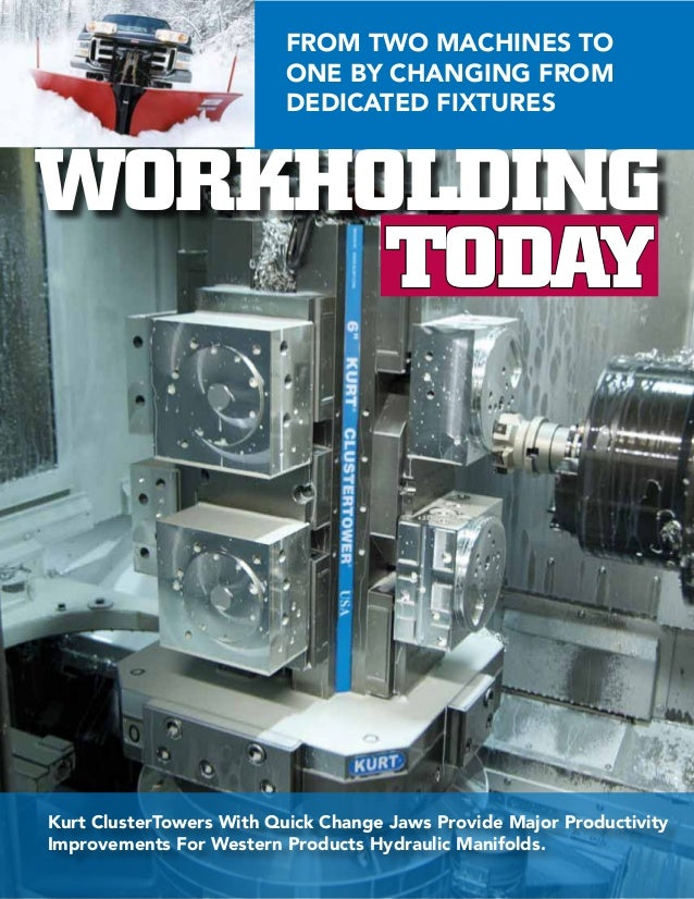 FROM TWO MACHINES TO                          ONE BY CHANGING FROM                          DEDICATED FIXTURESWORKHOLDING ...