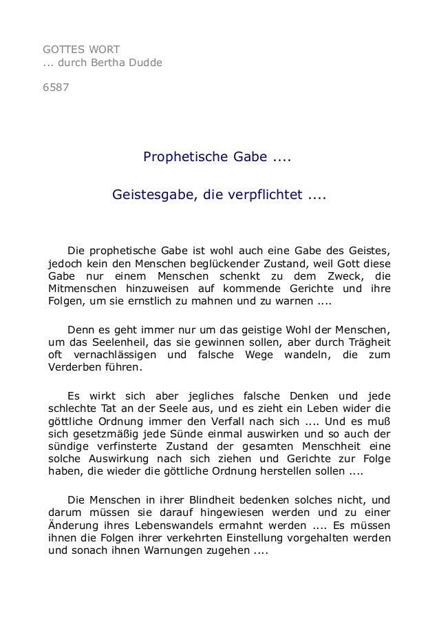 GOTTES WORT ... durch Bertha Dudde 6587 Prophetische Gabe .... Geistesgabe, die verpflichtet .... Die prophetische Gabe is...