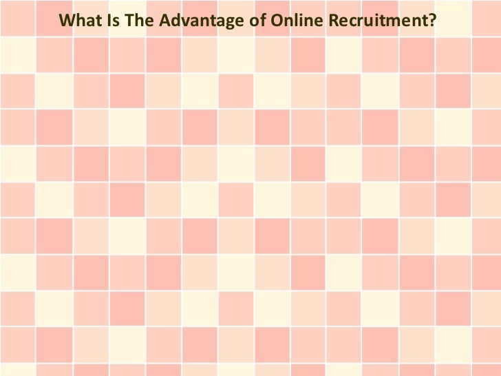 What Is The Advantage of Online Recruitment?