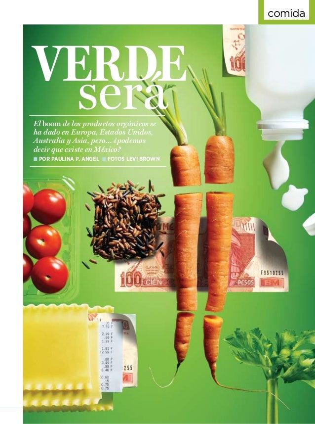 junio 2009 prevention ■ 33 comida Verde El boom de los productos orgánicos se ha dado en Europa, Estados Unidos, Australia...