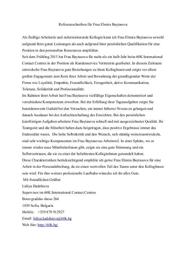 Referenzschreiben für Frau Elmira Baytasova Als fleißige Arbeiterin und zielorientierende Kollegin kann ich Frau Elmira Ba...