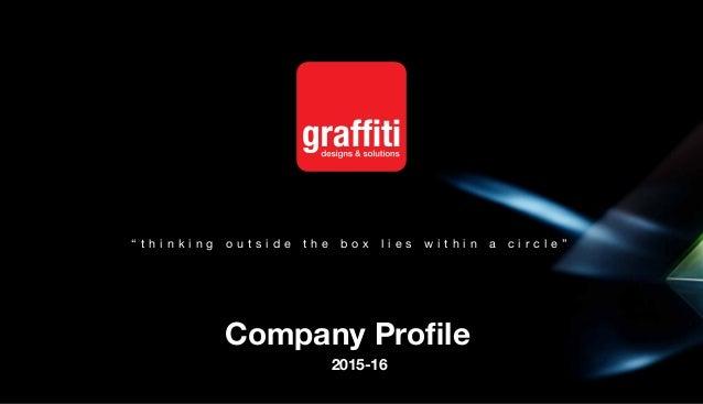 """ t h i n k i n g o u t s i d e t h e b o x l i e s w i t h i n a c i r c l e "" Company Profile 2015-16"