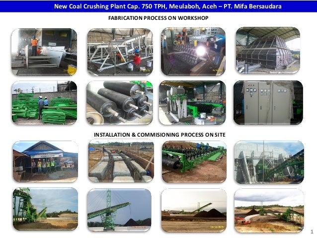1 2015 – New Coal Crushing Plant Cap. 750 TPH, Meulaboh, Aceh – PT. Mifa Bersaudara) FABRICATION PROCESS ON WORKSHOP INSTA...