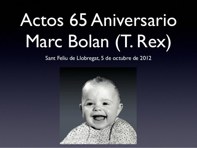 Actos 65 Aniversario Marc Bolan (T. Rex) Sant Feliu de Llobregat, 5 de octubre de 2012
