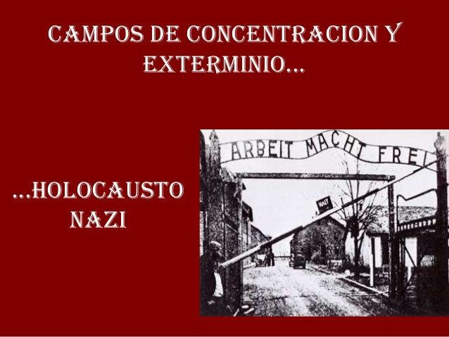 CAMPOS DE CONCENTRACION y        exterminio......Holocausto     NAZI