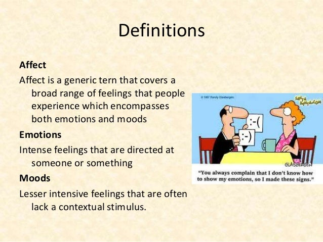 ob emotions at work In other words, emotions work and change to suit different situations it is part of an everyday social exchange, and the giving and receiving of emotion at work is not always easy or smooth in fact, it often varies according to the situation and context.
