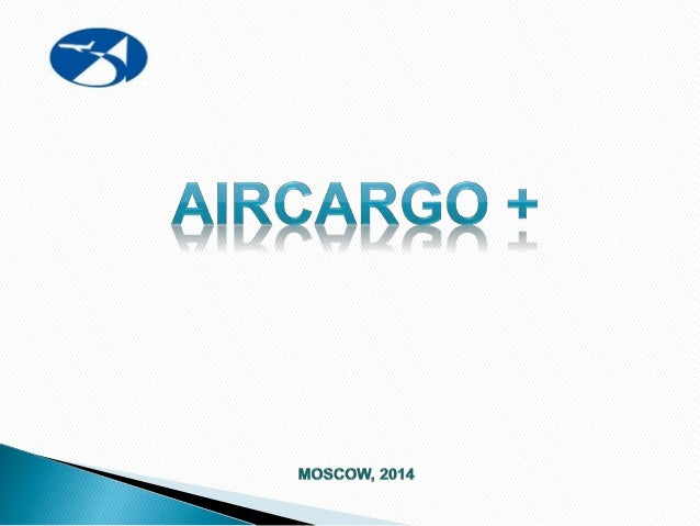  The AIRCARGO + Co., Ltd. was founded in 2002.  The main activity is to provide cargo transportation services within the...